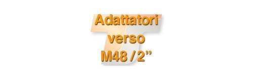 """Adattatori M48 / 2"""""""