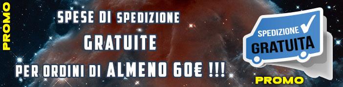 Spese di spedizione gratuite per ordini di telescopi, montature, oculari, adattatori, accessori e ogni altro prodotto del valore di almeno 60€.